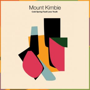 mount-kimbie-cold-spring-fault-less-youth