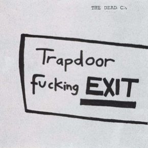 The_Dead_C_-_Trapdoor_Fucking_Exit